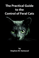 The Practical Guide to the Control of Feral Cats