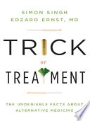 Trick Or Treatment  The Undeniable Facts about Alternative Medicine