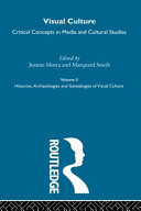 Visual Culture: Histories, archaeologies and genealogies of visual culture