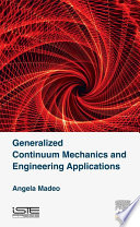 Generalized Continuum Mechanics and Engineering Applications Book