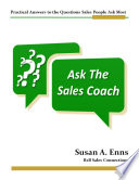 Ask The Sales Coach Practical Answers to the Questions Sales People Ask Most Book