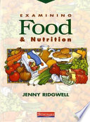 """Examining Food and Nutrition"" by Jenny Ridgwell"