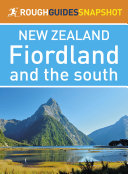 Fiordland and the south  Rough Guides Snapshot New Zealand