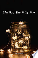 I m Not The Only One