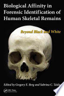 Biological Affinity in Forensic Identification of Human Skeletal Remains Book