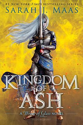Book cover of 'Kingdom of Ash' by Sarah J. Maas
