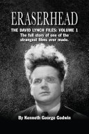 Eraserhead  The David Lynch Files  Volume 1