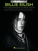 Billie Eilish   Beginning Piano Solo Songbook with Lyrics
