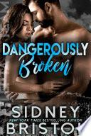 Dangerously Broken