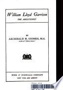 william lloyd garrison tje abolitionist