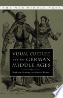 Visual Culture and the German Middle Ages
