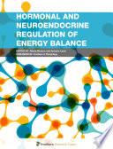 Hormonal and Neuroendocrine Regulation of Energy Balance
