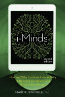 link to i-Minds 2.0 : how and why constant connectivity is rewiring our brains and what to do about it in the TCC library catalog