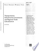 Transportation Infrastructure Investments and Regional Trade Liberalization