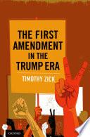 The First Amendment in the Trump Era Book