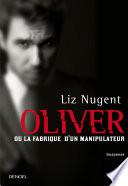 Oliver Ou La Fabrique D Un Manipulateur [Pdf/ePub] eBook