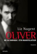 Oliver ou la fabrique d'un manipulateur [Pdf/ePub] eBook