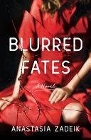 Blurred Fates
