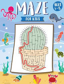 Mazes for Kids Ages 4 8