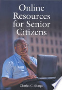 """Online Resources for Senior Citizens"" by Charles C. Sharpe"