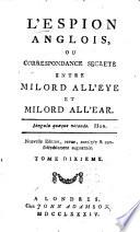 L'observateur anglois, ou Correspondance secrete entre milord All'Eye et milord AllE'ar [sic]