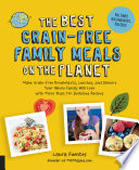 The Best Grain Free Family Meals on the Planet Book PDF