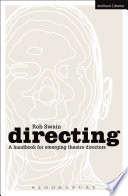 Directing   a Handbook for Emerging Theatre Directors Book PDF