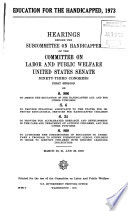 Education for the Handicapped, 1973, Hearings Before the Subcommittee on Handicapped..., 93-1, March 20, 21, and 23, 1973