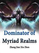 Dominator of Myriad Realms Pdf