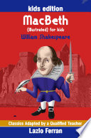 MacBeth  Illustrated  for kids   Adapted for kids aged 9 11 Grades 4 7  Key Stages 2 and 3 by Lazlo Ferran