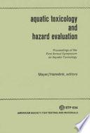 Aquatic Toxicology and Hazard Evaluation