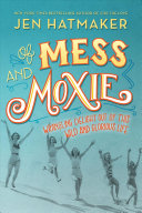 Of Mess and Moxie Book
