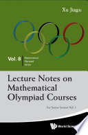 Lecture Notes On Mathematical Olympiad Courses For Senior Section Volume 1