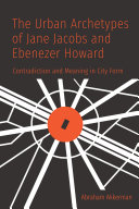 Pdf The Urban Archetypes of Jane Jacobs and Ebenezer Howard Telecharger