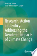 Research  Action and Policy  Addressing the Gendered Impacts of Climate Change Book