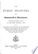 The Public Statutes of the Commonwealth of Massachusetts  Enacted November 19 1881  to Take Effect February 1  1881