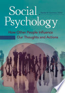 Social Psychology  How Other People Influence Our Thoughts and Actions  2 volumes