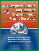 2018 Complete Guide to Regulation of Cryptocurrency Around the World