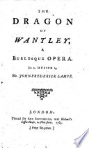 The Dragon of Wantley, a burlesque opera. By Henry Carey. Set to musick by Mr. John-Frederick Lampe