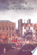 Charles Ii And The Politics Of Access