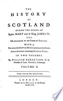 The History Of Scotland During The Reigns Of Queen Mary And Of King James Vi 4 Ed Book PDF