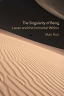 The Singularity of Being:Lacan and the Immortal Within Book