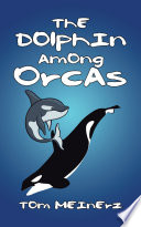 The Dolphin Among Orcas