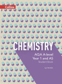 AQA A-level Chemistry Year 1 and AS Student Book (AQA A Level Science)