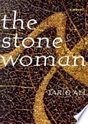 """""""The Stone Woman"""" by Tariq Ali"""