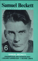 Samuel Beckett, L'oeuvre Carrefour/l'oeuvre Limite