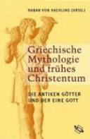 Griechische Mythologie und fr  hes Christentum