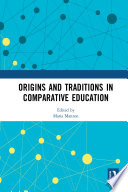 Origins and Traditions in Comparative Education