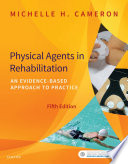 """""""Physical Agents in Rehabilitation E Book: An Evidence-Based Approach to Practice"""" by Michelle H. Cameron, Amy Sutkus"""