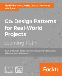 Go: Design Patterns for Real-World Projects Pdf/ePub eBook